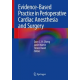 Cheng, Evidence Based Practice in Perioperative Cardiac Anesthesia and Surgery