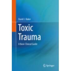 Baker, Toxic Trauma