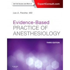 Fleisher, Evidenced-Based Practice of Anesthesiology