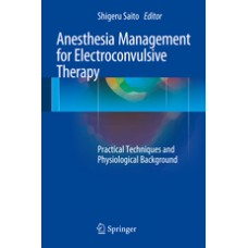 Saito, Anesthesia Management for Electroconvulsive Therapy