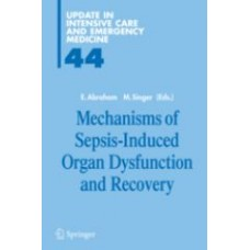 Abraham, Mechanisms of Sepsis Induced Organ Dysfunction