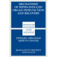 Abraham, Mechanisms of Sepsis-Induced Organ Dysfunction and Reco