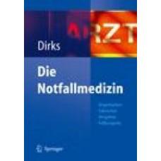 Dirks, Die Notfallmedizin