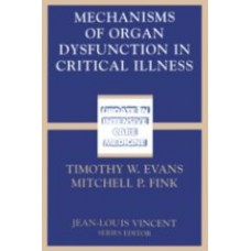 Evans, Mechanisms of Organ Dysfunction in Critical Illnes