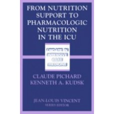 Pichard, From Nutrition Support to Pharmacologic Nutrition in th