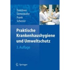 Dettenkofer, Praktische Krankenhaushygiene und Umweltschutz